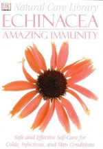Natural Care Library : Echinacea : Amazing Immunity - Stephanie Pedersen