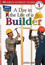 DK Readers : Jobs People Do: A Day in the Life of a Builder - Linda Hayward