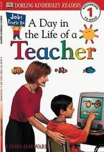 DK Readers : Jobs People Do: A Day in the Life of a Teacher - Linda Hayward