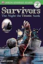 DK Readers : Survivors: The Night the Titanic Sank - Caryn Jenner
