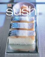 Sushi : Taste and Technique - Kimiko Barber