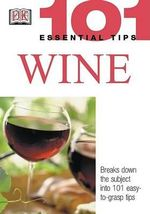 101 Essential Tips : Wine - Tom Stevenson