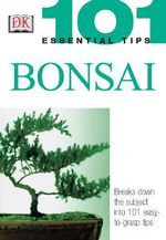 Bonsai - 101 Essential Tips : Bonsai - Professor Harry Tomlinson