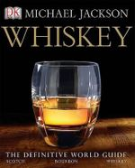 Whiskey : The Definitive World Guide - Michael Jackson
