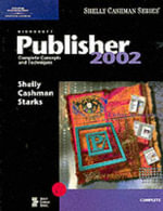 Microsoft Publisher 2002 : Complete Concepts and Techniques - Gary B. Shelly
