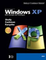 Microsoft Windows XP : Brief Concepts and Techniques - Gary B. Shelly