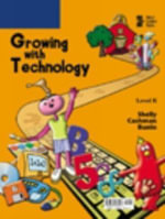 Growing with Technology : Level K - Gary B. Shelly