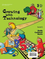 Growing with Technology : Level 1 - Gary B. Shelly