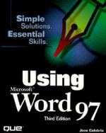 Using Microsoft Word 97 : And Other Unpopular Ideas - Joshua C. Nossiter