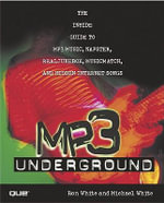 Underground MP3 : The Inside Guide to MP3 Music, Napster, Realjukebox, Musicmatch, and Hidden Internet Songs - Ron White