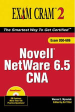 Novell Netware 6 and 6.5 CNA : Exam Cram 2 - Warren E. Wyrostek