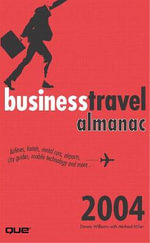 Road Warrior : The Business Travel Guide - David Williams