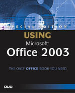 Using Microsoft Office 2003 : Special Edition - Ed Bott