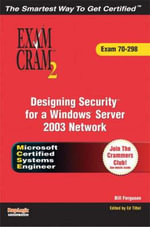 Designing Security for a Windows Server 2003 Network : Exam 70-298 - Ed Tittel
