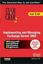 MCSA/MCSE Implementing and Managing Exchange Server 2003 Exam Cram 2 (Exam Cram 70-284) : Exam 70-284 - Orin Thomas