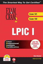LPIC I Exam Cram 2 : Linux Professional Institute Certification Exams 101 and 102 - Ross Brunson