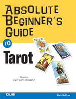 Absolute Beginner's Guide to Tarot - Mark McElroy