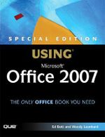 Special Edition Using Microsoft Office 2007 : Special Edition Using - Ed Bott