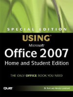 Special Edition Using Microsoft Office Home and Student 2007 : Special Edition Using - Ed Bott