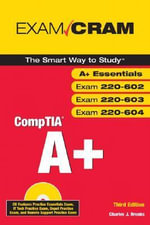 A+ Certification Exam Cram (Exams 220-401, 220-402) - Charles J. Brooks
