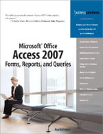 Microsoft Office Access 2007 : Forms, Reports, and Queries - Paul McFedries