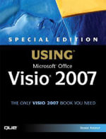 Special Edition Using Microsoft Office Visio 2007 : Special Edition Using - Steven Holzner