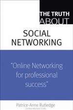 The Truth about Profiting from Social Networking - Patrice-Anne Rutledge
