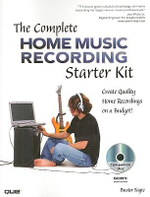 The Complete Home Music Recording Starter Kit : Create Quality Home Recordings on a Budget - Buster Fayte