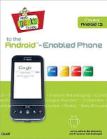 Web Geek's Guide to the Android Enabled Phone : Write Native Applications Using the Open Source To... - Jerri L. Ledford
