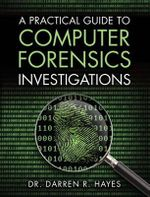 A Practical Guide to Computer Forensics Investigations - Darren R. Hayes