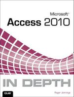 Microsoft Access 2010 in Depth - Roger Jennings