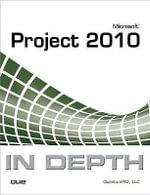 Microsoft Project 2010 in Depth : In Depth - QuantumPM