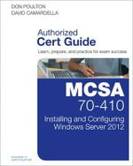 MCSA 70-410 Cert Guide R2 : Installing and Configuring Windows Server 2012 - Don Poulton