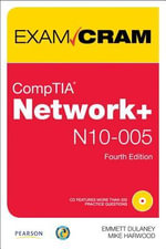 CompTIA Network+ N10-005 Authorized Exam Cram : Exam Cram - Emmett Dulaney