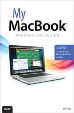 My MacBook (Mountain Lion Edition) : My... - John Ray