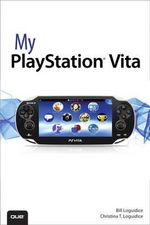 My PlayStation Vita : Kinect, Xbox 360, and Xbox Live - Bill Loguidice