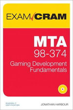 MTA 98-374 Exam Cram : Gaming Development Fundamentals - Jonathan S. Harbour