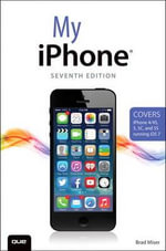 My iPhone : 7th Edition - Brad Miser