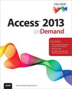 Access 2013 On Demand : Illustrated Introductory - Steve Johnson