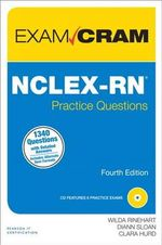 NCLEX-RN Practice Questions Exam Cram : Case Studies for Pharmacists and Prescribers - Wilda Rinehart