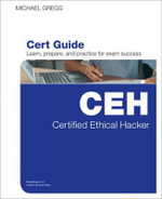 Certified Ethical Hacker (CEH) Cert Guide - Michael Gregg