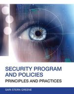 Security Program and Policies : Principles and Practices - Sari Greene