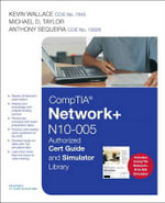 CompTIA Network+ N10-005 Cert Guide and Simulator Library - Kevin Wallace