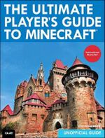 The Ultimate Player's Guide to Minecraft - Stephen O'Brien