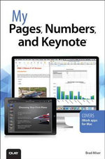 My Pages, Numbers, and Keynote (for Mac and iOS) - Brad Miser