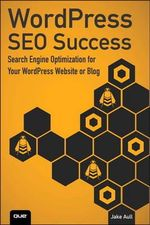WordPress SEO Success : Search Engine Optimization for Your WordPress Website or Blog - Jake Aull