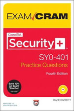 CompTIA Security+ SY0-401 Authorized Practice Questions Exam Cram - Diane Barrett