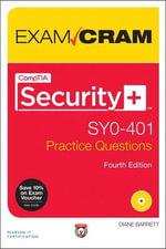 CompTIA Security+ SY0-401 Practice Questions Exam Cram : Exam Cram (Pearson) - Diane Barrett