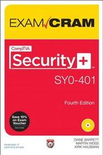 CompTIA Security+ SY0-401 Authorized Exam Cram - Kirk Hausman