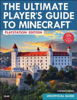 The Ultimate Player's Guide to Minecraft : Covers Both Playstation 3 and Playstation 4 Versions - Stephen O'Brien